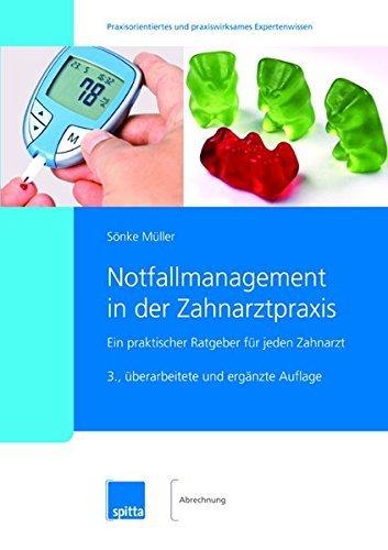 Notfallmanagement in der Zahnarztpraxis: Ein praktischer Ratgeber für jeden Zahnarzt by Müller Sönke (2016-06-01)