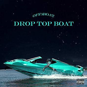 Droptop Boat