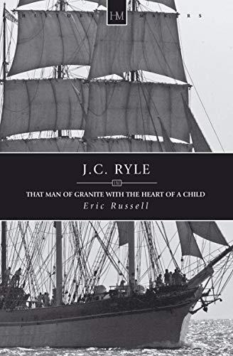 J. C. Ryle: That Man of Granite