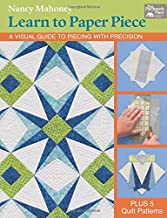 Learn to Paper Piece: A Visual Guide to Piecing with Precision