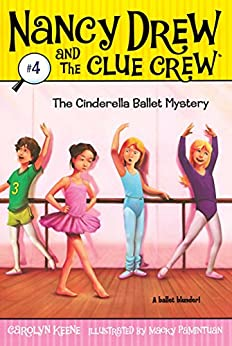 The Cinderella Ballet Mystery (Nancy Drew and the Clue Crew Book 4) by [Carolyn Keene, Macky Pamintuan]