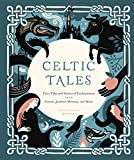 Celtic Tales: Fairy Tales and Stories of Enchantment from Ireland, Scotland, Brittany, and Wales (English Edition)