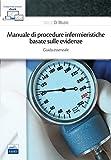 Manuale di procedure infermieristiche basate sull'evidenza. Guida essenziale...