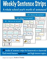 Weekly Sentence Strips: A Whole School Year's Worth of Sentences! 1505636302 Book Cover