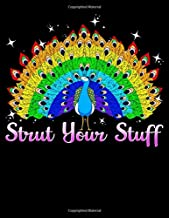 Strut Your Stuff: Strut Your Stuff Peacock Colorful Rainbow LGBT Pride Blank Sketchbook to Draw and Paint (110 Empty Pages, 8.5
