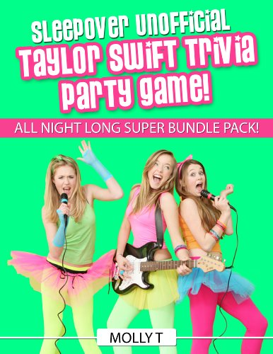 Sleepover Unofficial Taylor Swift Trivia Party Game! Who's The Biggest Fan?: ALL NIGHT LONG SUPER BUNDLE PACK! (English Edition)