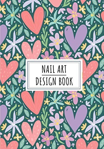 Nail Art Design Book: Manicurist Journal to Keep Track and Reviews About Yours Ideas and Clients Projects   Record Design, Date, Sketch, Description, ... 100 Detailed Sheets   Practice Workbook Gift.