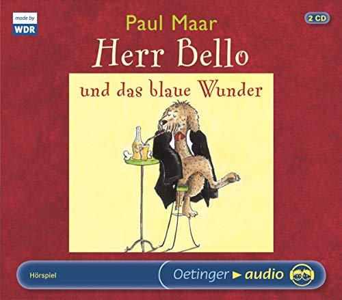 Herr Bello 1. Herr Bello und das blaue Wunder: Hörspiel, ca. 150 min