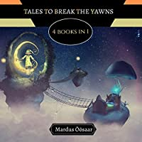 Tales to Break the Yawns: 4 Books In 1