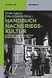 Handbuch Nachkriegskultur: Literatur, Sachbuch und Film in Deutschland (1945?1962) (De Gruyter Handbook) - Elena Agazzi
