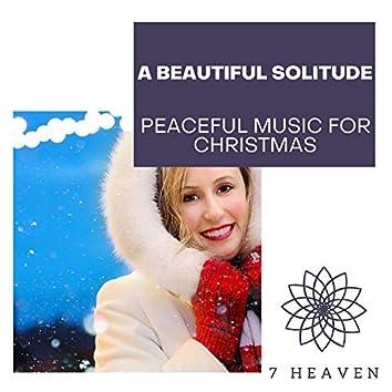 A Beautiful Solitude - Peaceful Music For Christmas
