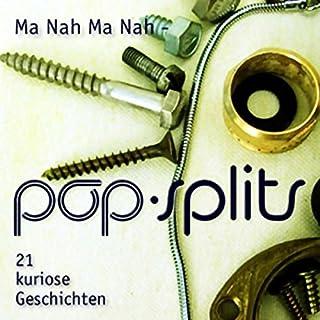 Ma Nah Ma Nah (Pop-Splits) 21 kuriose Geschichten Titelbild