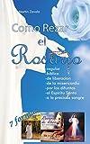 Cómo Rezar el Rosario 7 Formas (Spanish Edition)