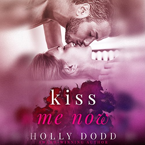 Kiss Me Now audiobook cover art
