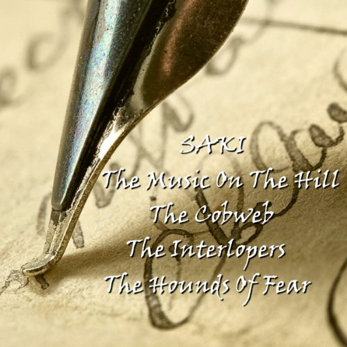 Saki: 'The Man on the Hill', 'The Cobweb', 'The Interlopers', and 'The Hounds of Fate' audiobook cover art