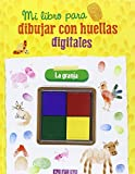 Granja. Dibuja Con Tus Huellas Digitales (Mi libro para dibujar con huellas digitales)