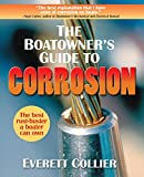 The Boatowner's Guide to Corrosion: A Complete Reference for Boatowners and Marine Professionals