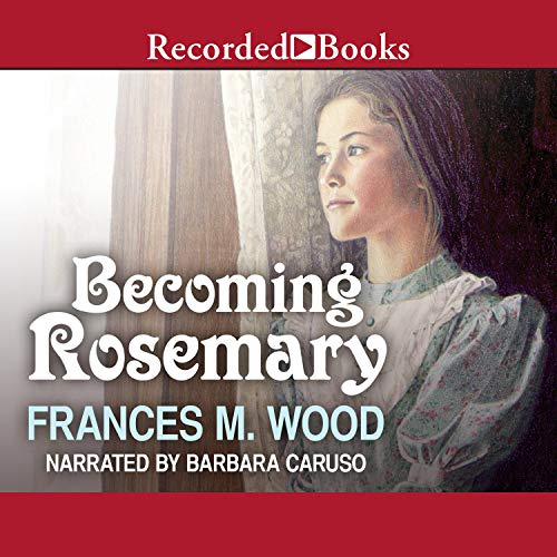 Becoming Rosemary Audiobook By Frances M. Wood cover art