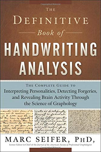 The Definitive Book of Handwriting Analysis: The Complete Guide to Interpreting Personalities, Detecting Forgeries, and