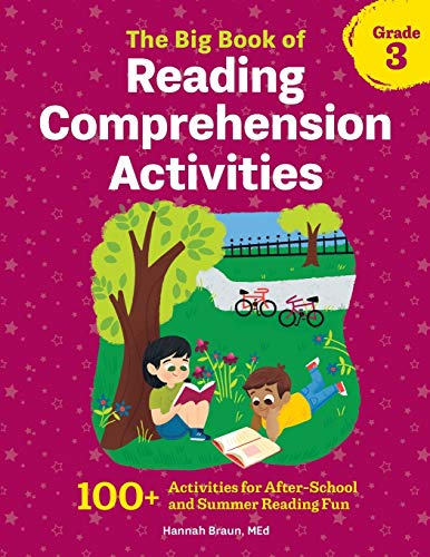 Compare Textbook Prices for The Big Book of Reading Comprehension Activities, Grade 3: 100+ Activities for After-School and Summer Reading Fun  ISBN 9781641524995 by Braun M.Ed., Hannah