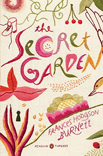 The Secret Garden (Penguin Classics Deluxe Edition) (Penguin Threads)