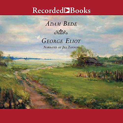 Adam Bede                   By:                                                                                                                                 George Eliot                               Narrated by:                                                                                                                                 Jill Tanner                      Length: 23 hrs and 55 mins     5 ratings     Overall 5.0