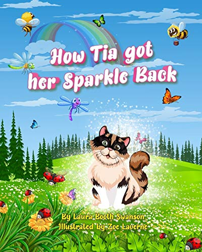 How Tia Got Her Sparkle Back: A story for both kids and adults about the coronavirus and, in general, help to find their sparkle again