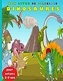 Mon Livre de coloriage Dinosaures pour enfants 3-9 ans: 30 Dessins Réalistes de Dinosaures pour Garçons et Filles de 3 à 9 ans ,Magique Dinosaure, Coloriage Enfant Dinosaure