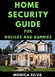 Home Security Guide for Novices and Dummies (English Edition)