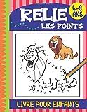 Relie les points livre pour enfants 6-8 ans: Connectez les points enfants éducation de jeu, jeu de coloriage pour les   enfants, Jeu de nombres, éducation point à point, les garcons et les filles