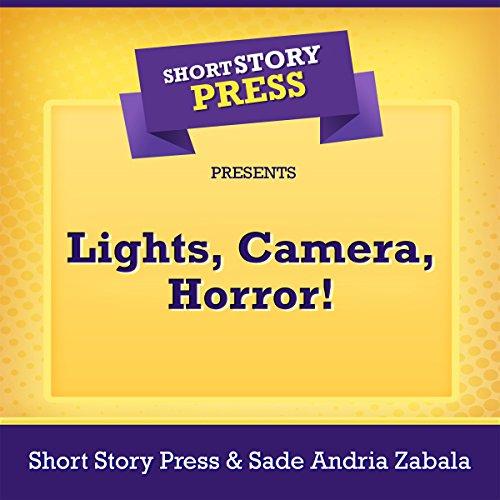 Short Story Press Presents Lights, Camera, Horror! Titelbild