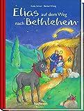 Elias auf dem Weg nach Betlehem: Mit 24 Geschichten durch den Advent - Katia Simon