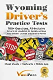 Wyoming Driver's Practice Tests: 700+ Questions, All-Inclusive Driver's Ed Handbook to Quickly achieve your Driver's License or Learner's Permit (Cheat ... Flashcards + Mobile App) (English Edition)