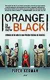 Orange is the new black: Crónica de mi año en una prisión federal de mujeres (Ariel)
