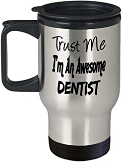 Funny Dentist Gifts Insulated Travel Mug - Trust Me I'm An Awesome - Best Inspirational Gifts and Sarcasm ak2719