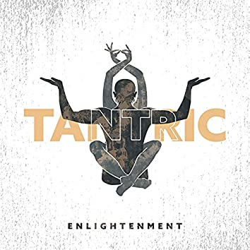 Tantric Enlightenment: Exotic Music for Mindful Sex, Slow Relaxation, Sensual Massage & Tantric Yoga