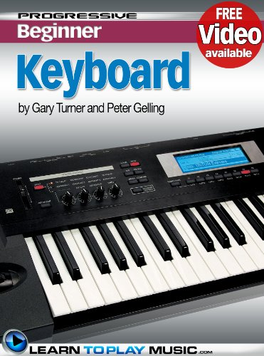 Keyboard Lessons for Beginners: Teach Yourself How to Play Keyboard (Free Video Available) (Progressive Beginner) (English Edition)