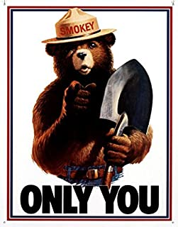 Unoopler Poster Smokey Bear - Only You Tin Sign 8X12