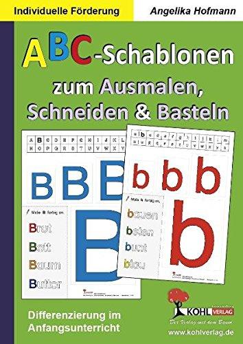 ABC-Schablonen zum Ausmalen, Schneiden und Basteln: Differenzierung im Anfangsunterricht