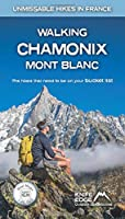 Walking Chamonix Mont Blanc: Unmissable Walks in France: Real Ign Maps: 1:25,000 (Knife Edge Outdoor Guidebooks)