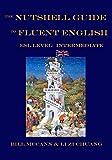 The Nutshell Guide to Fluent English 2: ESL Level: Intermediate