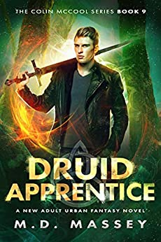Druid Apprentice: A New Adult Urban Fantasy Novel (The Colin McCool Paranormal Suspense Series Book 9) by [M.D. Massey]