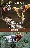 The Carver's Daughter: a memoir