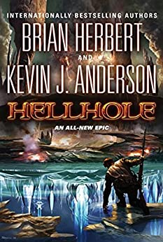 Hellhole (The Hellhole Trilogy Book 1) by [Brian Herbert, Kevin J. Anderson]