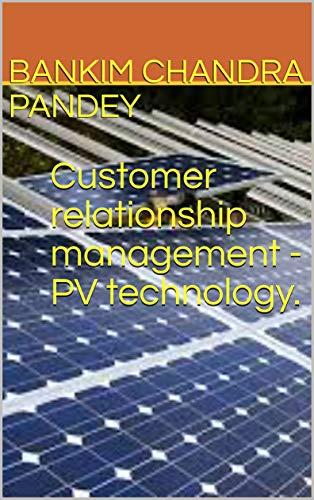 Customer relationship management - PV technology. (English Edition)