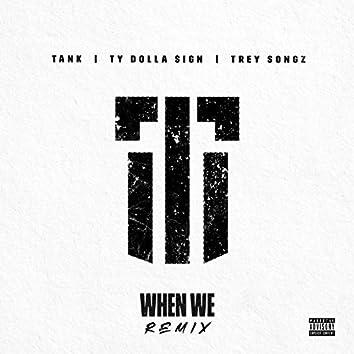 When We (Remix)