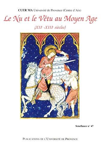 Le nu et le vêtu au Moyen Âge: XIIe-XIIIe siècles (Senefiance t. 47)