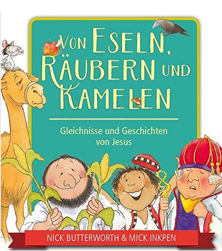 Von Eseln, Räubern und Kamelen: Gleichnisse und Geschichten von Jesus (Bilderbücher für 3- bis 6-Jährige)