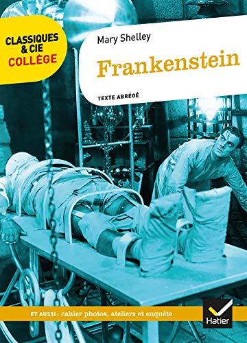 Frankenstein: avec un groupement de documents sur la figure du savant