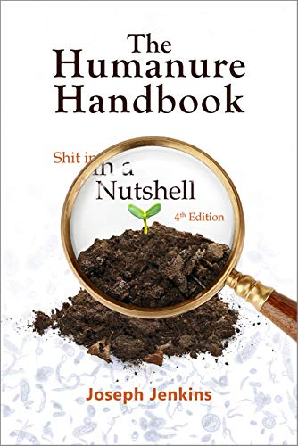 The Humanure Handbook, 4th Edition: Shit in a Nutshell